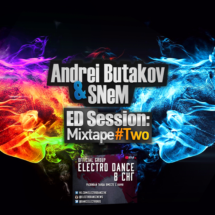 Andrei Butakov & SNeM - ED Session Mixtape #Two
