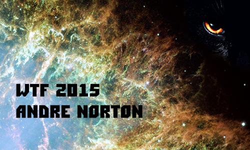 WTF Andre Norton 2015