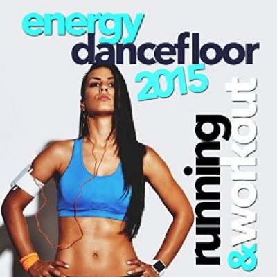 Energy Dancefloor 2015 Running and Workout  › Торрент