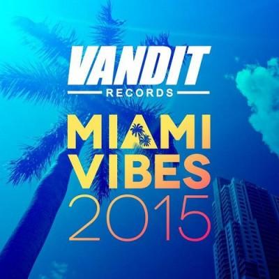 Miami Vibes 2015 (Vandit Records) (Unmixed)  › Торрент