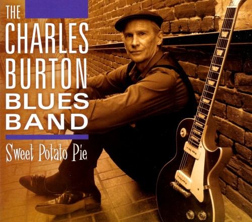 The Charles Burton Blues Band - Sweet Potato Pie (2013)