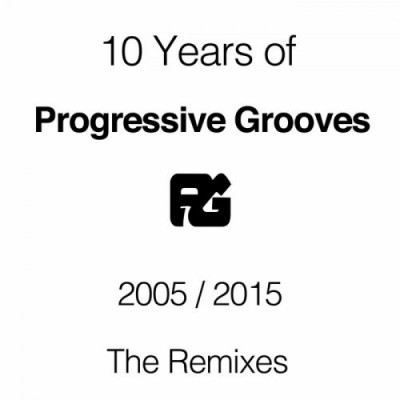10 Years Of Progressive Grooves Records: The Remixes  › Торрент