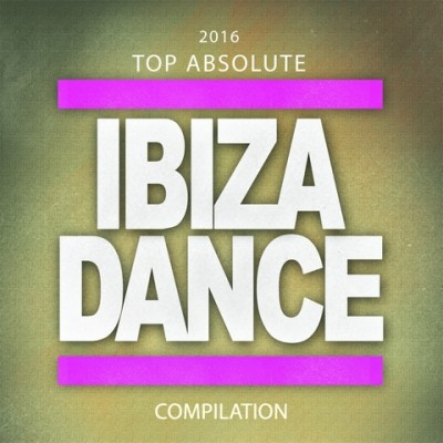 2016 Top Absolute Ibiza Dance Compilation  › Торрент
