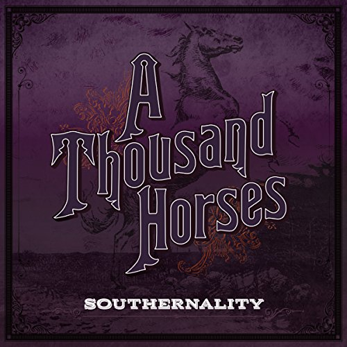 A Thousand Horses - Southernality (2015) MP3