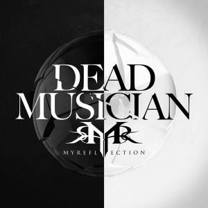My reflection - Dead musician [Single] (2015)