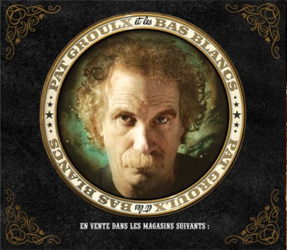 (Québécois Folk / Country / Folk - pop / Folk - rock) Pat Groulx Et Les Bas Blanc - Pat Groulx Et Les Bas Blanc - 2006, MP3, 192 kbps